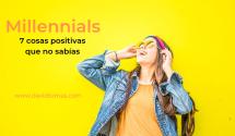 _Millennials_cosas positivas