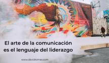 El arte de la comunicación es el lenguaje del liderazgo