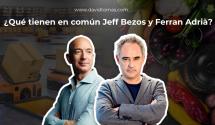 Qué tienen en común Jeff Bezos y Ferran Adrià