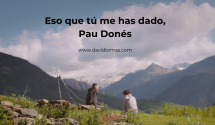 Eso que tú me has dado, Pau Donés