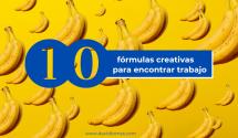 10 fórmulas creativas para buscar trabajo